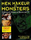 Men, Makeup, and Monsters Hollywood's Masters of Illusion and Fx