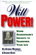 Will Power: Using Shakespeare's Insights to Transform Your Life - George Weinberg - Hardcover