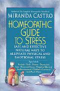 Homeopathic Guide to Stress: Safe and Effective Natural Ways to Alleviate Physical and Emoti...