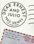 Dear Ernest and Julio - Fred Grimes - Paperback