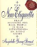 New Etiquette Real Manners for Real People in Real Situations-An A-To-Z Guide
