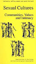 Sexual Cultures Communities, Values and Intimacy