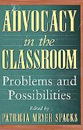 Advocacy in the Classroom Problems and Possibilities