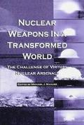 Nuclear Weapons in a Transformed World The Challenge of Virtual Nuclear Arsenals