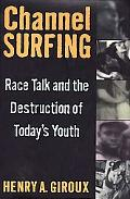 Channel Surfing Race Talk and the Destruction of Today's Youth