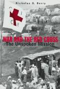 War and the Red + Cross The Unspoken Mission