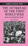 Outbreak of the First World War 1914 In Perspective