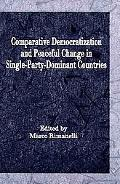 Comparative Democratization and Peaceful Change in Single-Party-Dominant Countries