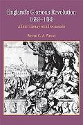 England's Glorious Revolution, 1688-1689 A Brief History With Documents