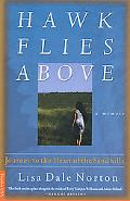 Hawk Flies Above: Journey to the Heart of the Sandhills - Lisa Dale Norton - Paperback
