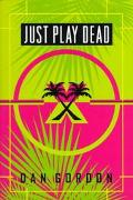 Just Play Dead - Dan Gordon - Hardcover