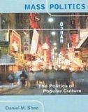 Mass Politics: The Politics of Popular Culture