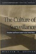 Culture of Surveillance Discipline and Social Control in the United States