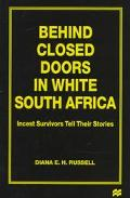 Behind Closed Doors in White South Africa: Incest Survivors Tell Their Stories - Diana E. Ru...