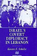 Israel's Covert Diplomacy in Lebanon (St Antony's Series)