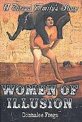 Women of Illusion: A Circus Family's Story - Donnalee Frega - Hardcover - 1 ED