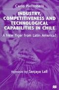 Industry, Competitiveness and Technological Capabilities in Chile A New Tiger from Latin Ame...