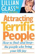 Attracting Terrific People How to Find-And Keep-The People Who Bring Your Life Joy