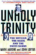 Unholy Trinity The Vatican, the Nazis, and the Swiss Banks