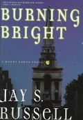 Burning Bright - Jay S. Russell - Hardcover - 1st U.S. Edition
