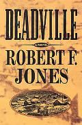 Deadville - Robert F. Jones - Hardcover - 1 ED