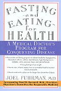 Fasting-And Eating-For Health A Medical Doctor's Program for Conquering Disease