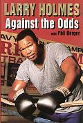 Larry Holmes: Against the Odds - Larry Holmes - Hardcover