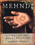 Mehndi The Timeless Art of Henna Painting
