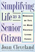 Simplifying Life as a Senior - Joan Cleveland - Paperback - 1 ED