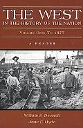 West in the History of the Nation A Reader  To 1877