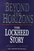 Beyond the Horizon: The Story of Lockheed - Walter J. Boyne - Hardcover