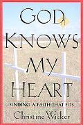God Knows My Heart - Christine Wicker - Hardcover