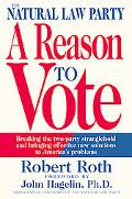 The Natural Law Party: A Reason to Vote - Robert Roth - Hardcover - 1 ED