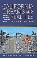 California Dreams and Realities Readings for Critical Thinkers and Writers