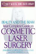 Beauty and the Beam: Your Complete Guide to Cosmetic Laser Surgery - Deborah S. Sarnoff - Pa...