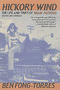 Hickory Wind The Life and Times of Gram Parsons