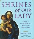 Shrines of Our Lady A Guide to over Fifty of the World's Most Famous Marian Shrines