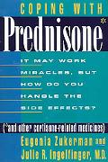 Coping With Prednisone (*And Other Cortisone-Related Medicines)  It May Work Miracles, but H...