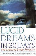 Lucid Dreams in 30 Days The Creative Sleep Program