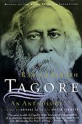 Rabindranath Tagore An Anthology