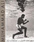 Muhammad Ali: The Bird of a Legend, Miami, 1961-1964 - Flip Schulke - Hardcover - 1 ED