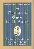 Woman's Own Golf Book Simple Lessons for a Lifetime of Great Golf