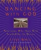 Dancing with God: Americans Who Have Been Touched by the Divine