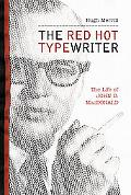 Red Hot Typewriter The Life and Times of John D. Macdonald