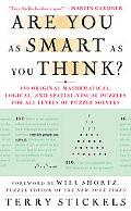 Are You As Smart As You Think? 150 Original Mathematical, Logical, and Spatial-Visual Puzzle...