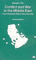 Conflict and War in the Middle East From Interstate War to New Security