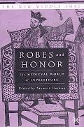 Robes and Honor The Medieval World of Investiture