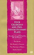 Four Georgian and Pre-Revolutionary Plays The Rivals/She Stoops to Conquer/the Marriage of F...