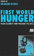 First World Hunger Food Security and Welfare Politcs
