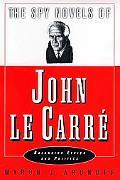 Spy Novels of John Le Carre Balancing Ethics and Politics